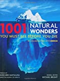 1001 Natural Wonders You Must See Before You Die: UNESCO Edition