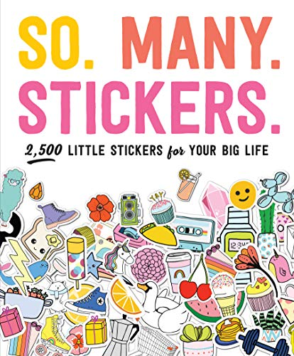 So. Many. Stickers.: 2,500 Little Stickers for Your Big Life (Pipsticks+Workman) by Workman Publishing Company