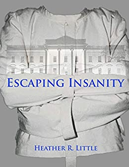 Escaping Insanity by [Little, Heather R.]