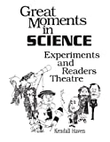 Great Moments in Science: Experiments and Readers Theatre