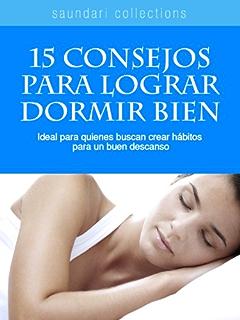 15 Consejos para Dormir Bien (Spanish Edition)