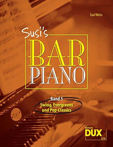 Susi's Bar Piano 5 - Swing, Evergreens und Pop-Classics für Klavier