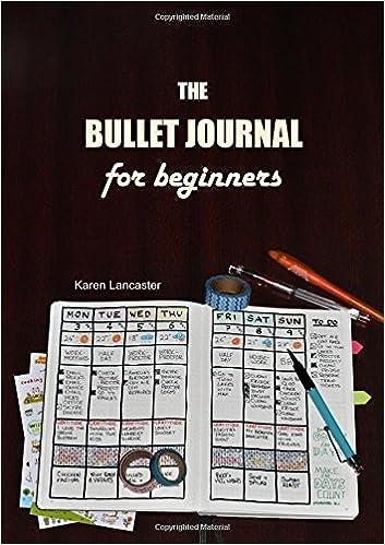 The Bullet Journal For Beginners