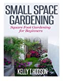 img - for Small Space Gardening: Square Foot Gardening for Beginners book / textbook / text book