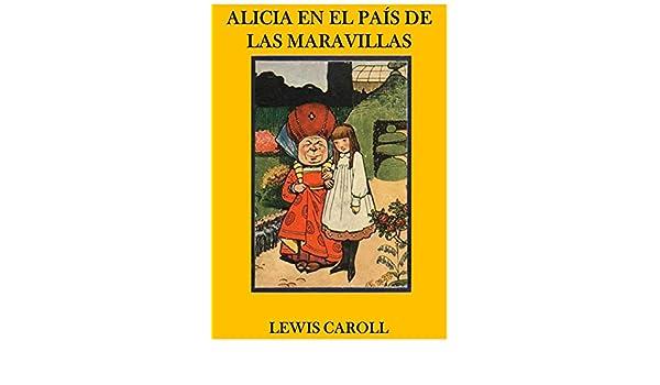 Alicia en el País de las Maravillas (Edición ilustrada) (Spanish Edition) - Kindle edition by Lewis Caroll. Children Kindle eBooks @ Amazon.com.