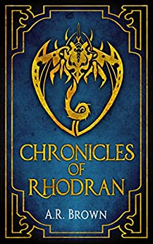 Chronicles of Rhodran by [Brown, A. R.]