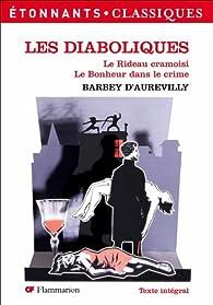 Les Diaboliques - Le Rideau cramoisi - Le Bonheur dans le crime par Jules Barbey d'Aurevilly