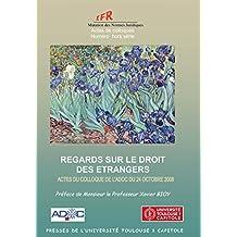 Regards sur le droit des étrangers (Actes de colloques de l'IFR) (French Edition)