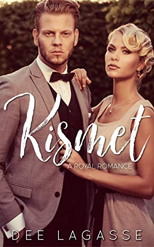 Kismet: A Royal Romance by [Lagasse, Dee]