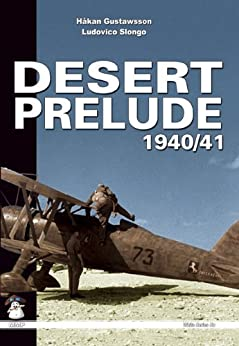 Desert Prelude: Early Clashes by [Gustavsson, Hakan]