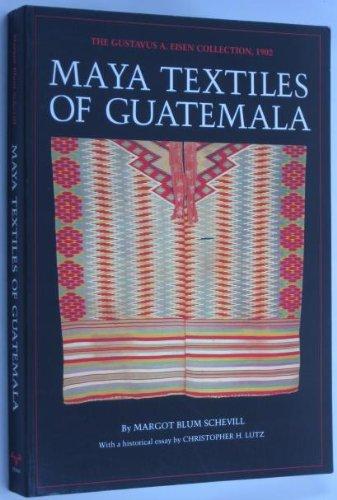 Maya Textiles of Guatemala: The Gustavus A. Eisen Collection, 1902