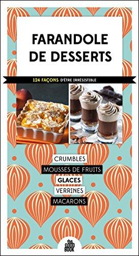 farandole de desserts ; 124 façons d'être irrésistible