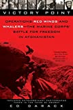 img - for Victory Point: Operations Red Wings and Whalers - the Marine Corps' Battle for Freedom in Afghanistan by Ed Darack (2010-04-06) book / textbook / text book