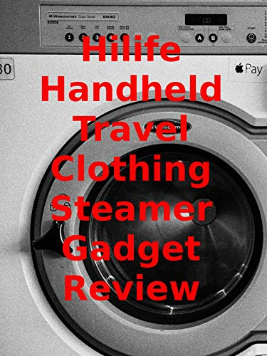 Review: Hilife Handheld Travel Clothing Steamer Gadget Review