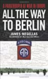 All the Way to Berlin, James Megellas, 0891418369