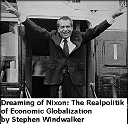 dreaming of nixon the realpolitik of economic globalization  dreaming of nixon the realpolitik of economic globalization essay harvard perspectices in