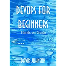DevOps for Beginners: Hands-on Guide