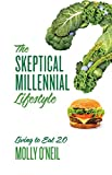 The Skeptical Millennial Lifestyle: Living to Eat 2.0