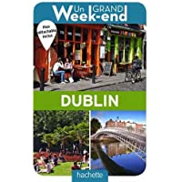 Un Grand Week-End à Dublin. Le guide