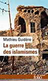 La guerre des islamismes par Guidère