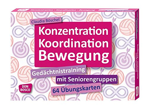 Konzentration, Koordination, Bewegung: Gedächtnistraining mit Seniorengruppen. 64 Übungskarten