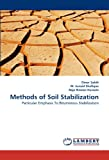 Methods of Soil Stabilization, Omer Sabih and M. Junaid Shafique, 384439592X