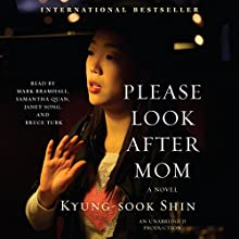 Please Look After Mom   Livre audio Auteur(s) : Kyung-Sook Shin, Chi-Young Kim (translator) Narrateur(s) : Mark Bramhall, Samantha Quan, Janet Song, Bruce Turk