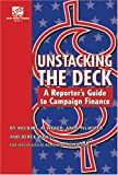 Unstacking the Deck : A Reporter's Guide to Campaign Finance, Weber, Michael A. and Pilhofer, Aron, 0976603756