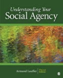 Understanding Your Social Agency, 3rd Edition (SAGE Human Services Guides)