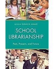 School Librarianship: Past, Present, and Future