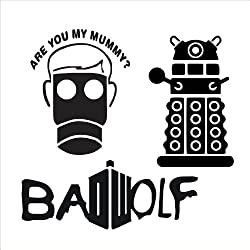 3 pack - Dalek, Bad Wolf, and Are you my mummy