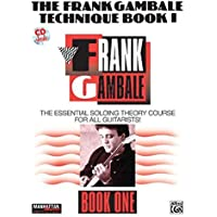 The Frank Gambale Technique, Bk 1: The Essential Soloing Theory Course for All Guitarists, Book and CD