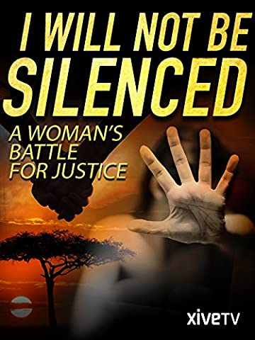 I Will Not Be Silenced: A Woman's Battle for Justice (Silenced By History)