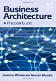 img - for Business Architecture by Jonathan Whelan (1-Aug-2012) Hardcover book / textbook / text book