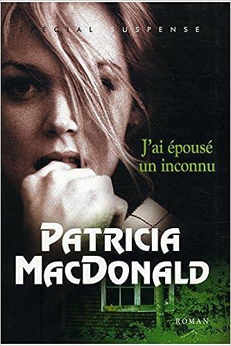 En ligne téléchargement gratuit J'ai épousé un inconnu / MacDonald, Patricia / Réf17548 pdf epub