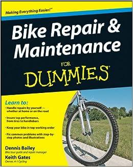 Bike Repair And Maintenance For Dummies Dennis Bailey Keith Gates