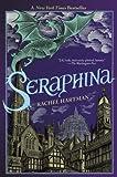 Seraphina: Written by Rachel Hartman, 2012 Edition, Publisher: Doubleday Canada [Hardcover]