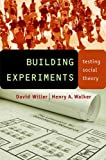 Building Experiments, David Willer and Henry A. Walker, 080475246X