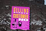 The Selling Starts When the Customer Says No, Richard S. Seelye and O. William Moody, 1557384460