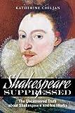 Shakespeare Suppressed, Katherine V. Chiljan, 0982940548