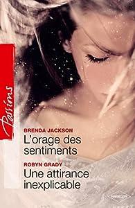 L'orage des sentiments - Une attirance inexplicable par Brenda Jackson