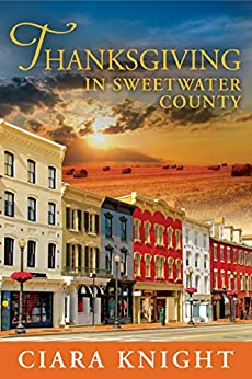 Thanksgiving in Sweetwater County by [Knight, Ciara]