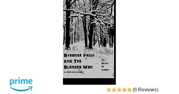 Amazon com: Strange Fruit and the Slender Man (9781537339269): Bryan