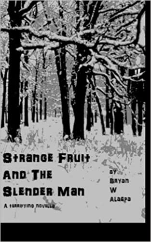 Amazon com: Strange Fruit and the Slender Man (9781537339269): Bryan