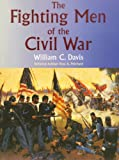 The Fighting Men of the Civil War, William C. Davis and Russ A. Pritchard, 0806130601