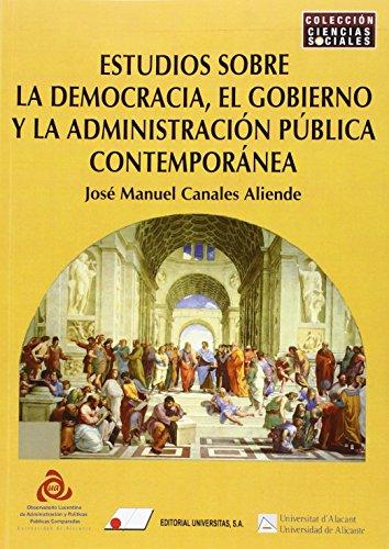 Descargar Libro Estudios Sobre Democracia, El Gobierno Y AdministraciÓn PÚblica ContemporÁnea Jose Canales Aliende