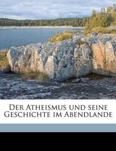 Download Der Atheismus und seine Geschichte im Abendlande Volume Bd.1 (German Edition) PDF