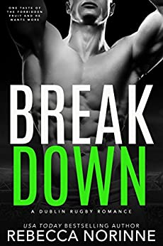 Break Down (Dublin Rugby Book 4) by [Norinne, Rebecca]
