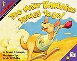 Too Many Kangaroo Things to Do!, Stuart J. Murphy, 0064467120