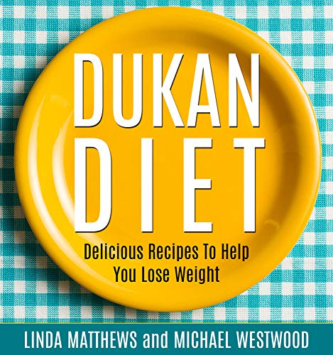 Dukan Diet: Delicious Recipes To Help You Lose Weight